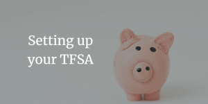 TFSA's: Are They Worth it and How do I Get One?