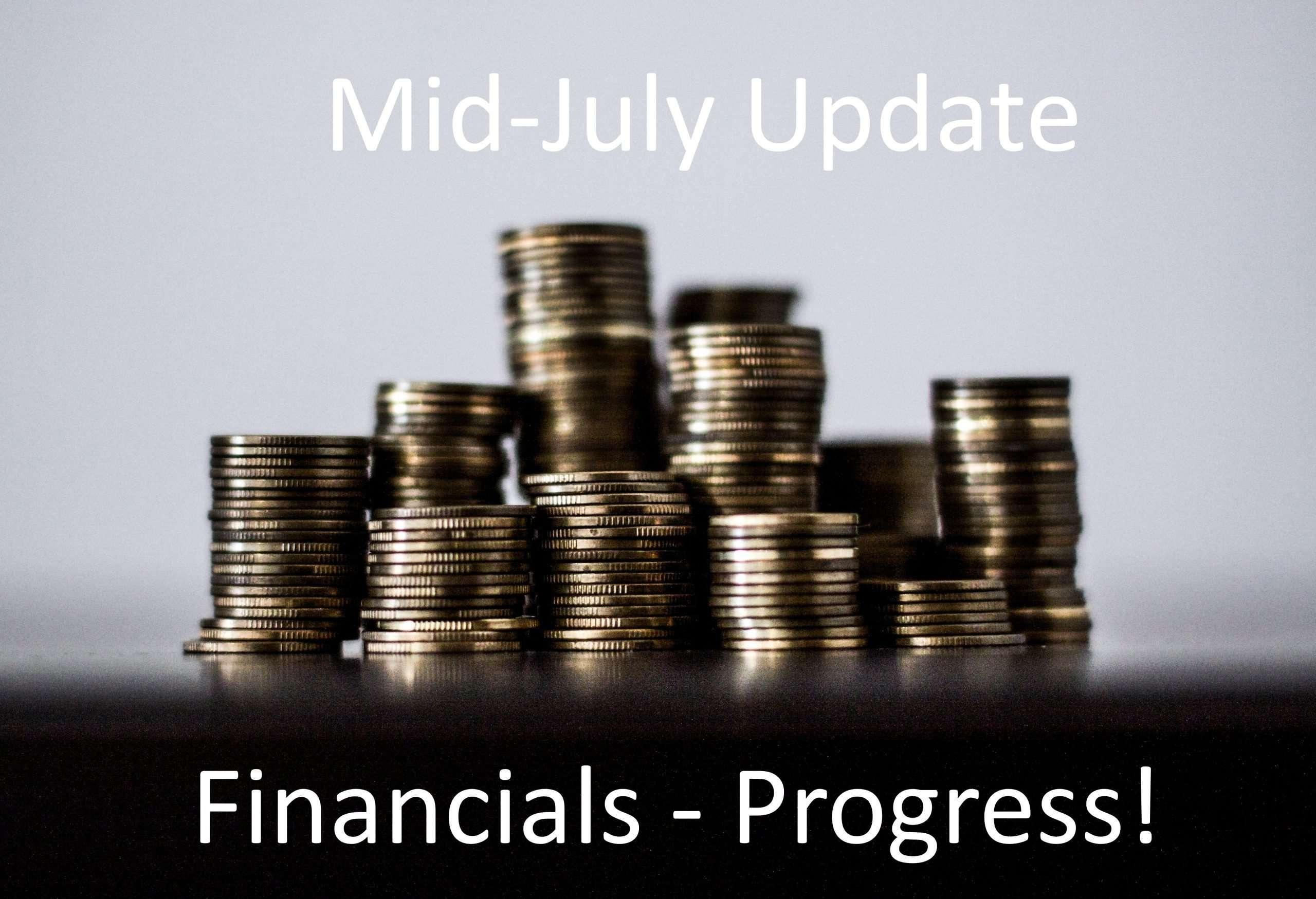 Financial Update: Mid-July 2018 – Progress!