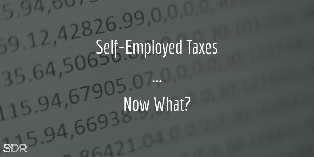 Self-Employed Taxes … Now What? (Calculator)